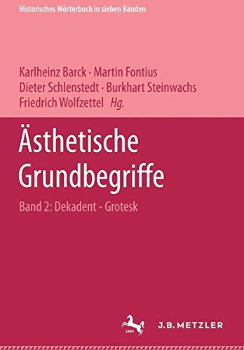 Ästhetische Grundbegriffe: Historisches Wörterbuch In Sieben Bänden (German Edition)