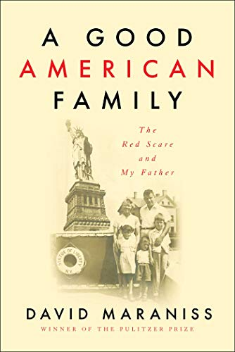 Book Cover: A Good American Family: The Red Scare and My Father