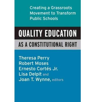 Quality Education as a Constitutional Right: Creating a Grassroots Movement to Transform Public Schools (Paperback) - Common