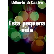 Esta pequena vida (Portuguese Edition)