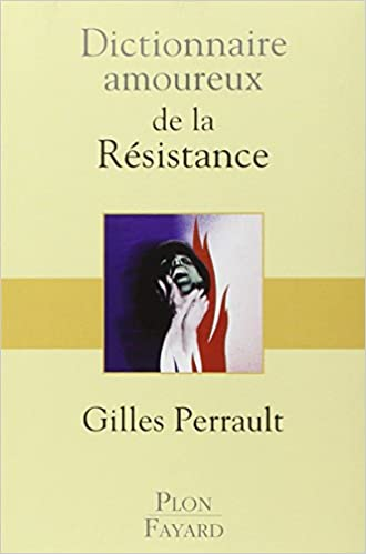 En ligne téléchargement Dictionnaire amoureux de la Résistance pdf, epub