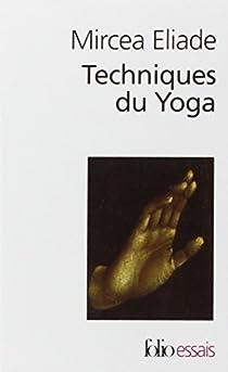 Techniques du yoga par Eliade