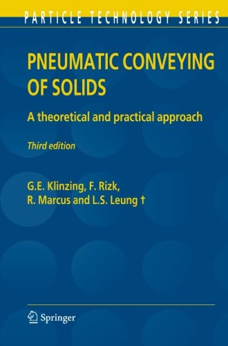 Pneumatic Conveying of Solids: A theoretical and practical approach (Particle Technology (Pneumatic Conveying Systems)