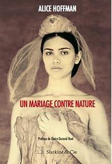 Un mariage contre nature, Hoffman, Alice