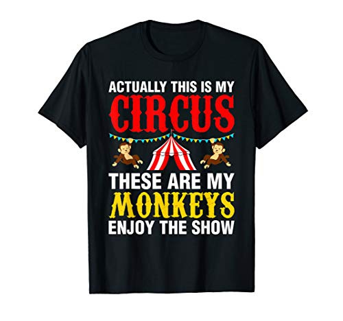 My Circus My Monkeys Circus Show T-Shirt Gift Idea MM]()