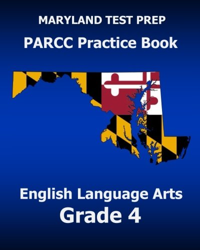 MARYLAND TEST PREP PARCC Practice Book English Language Arts Grade 4: Preparation for the PARCC English Language Arts/Literacy Tests