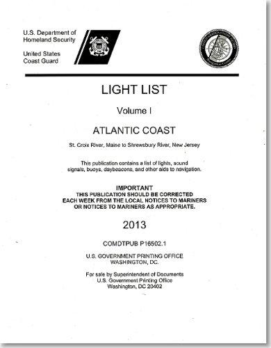 Light List, 2013, V. 1, Atlantic Coast, St. Croix River, Maine to Shrewsbury River, New Jersey (Light List, Vol.1: Atlantic Coast, from Croix River, Maine to Shrewsbury River, New Jersey) pdf epub