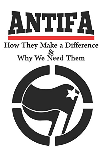 ANTIFA: How They Make a Difference & Why We Need Them
