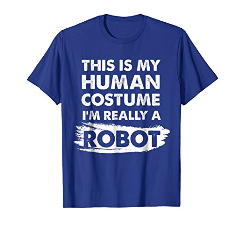 Mens This Is My Human Costume I'm Really a Robot, Halloween Shirt Large Royal Blue -