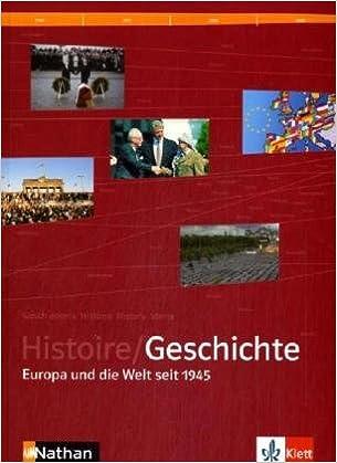 Histoire/Geschichte: Europa und die Welt seit 1945