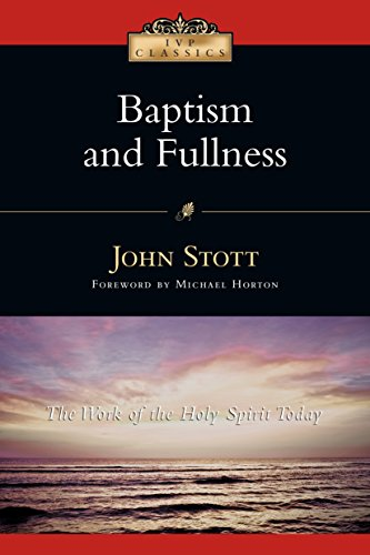 Baptism and fullness the work of the holy spirit today ivp baptism and fullness the work of the holy spirit today ivp classics by thecheapjerseys Images