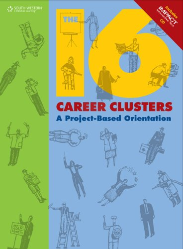 The 16 Career Clusters: A Project-Based Orientation (with iMPACT Interactive CD-ROM) (Career Research Project Team)