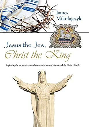 Jesus the Jew, Christ the King