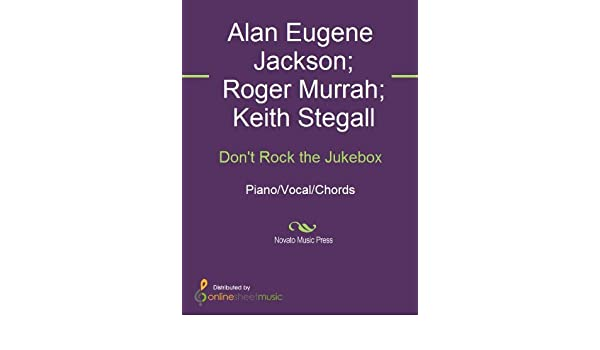 Dont Rock The Jukebox Kindle Edition By Alan Jackson Keith