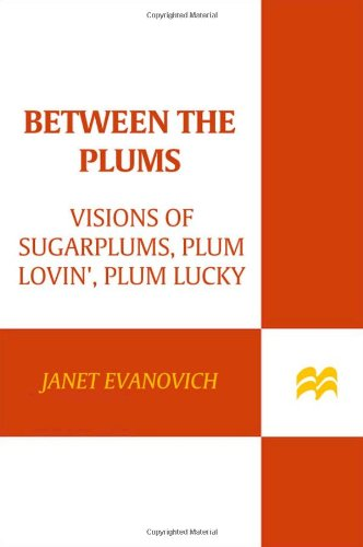 Between the Plums: Visions of Sugar Plums, Plum Lovin', and Plum lucky - Book  of the Stephanie Plum