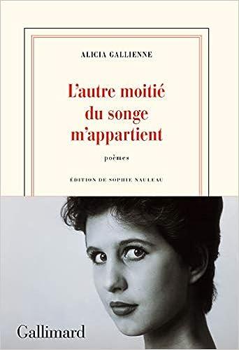 Amazon.fr - L'autre moitié du songe m'appartient - Gallienne, Alicia,  Nauleau, Sophie - Livres