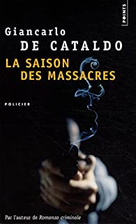 La saison des massacres, De Cataldo, Giancarlo