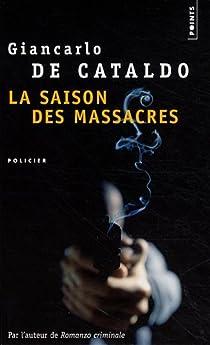 La saison des massacres par De Cataldo