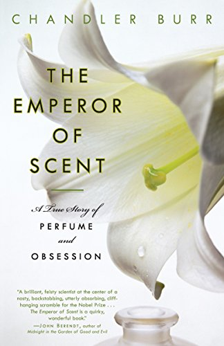 The Emperor of Scent: A Story of Perfume, Obsession, and the Last Mystery of the Senses cover