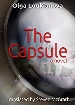 The Capsule: A Dystopian Novel by [Loukianova, Olga]