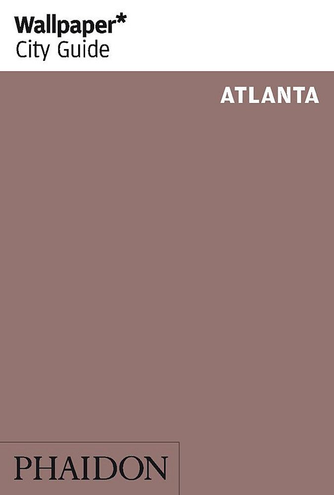 Atlanta (Wallpaper* City Guides)
