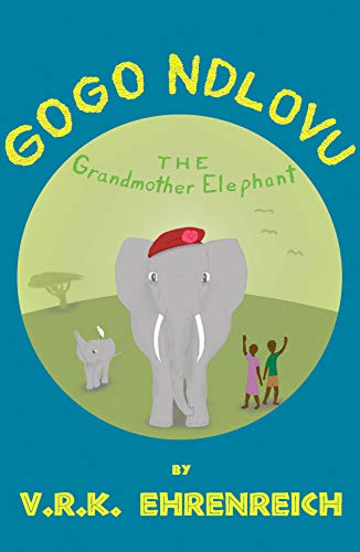 "#freebooks – ""Gogo Ndlovu: The Grandmother Elephant"" FREE today!"