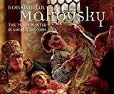 img - for Wendy Salmond: Konstantin Makovsky : The Tsar's Painter in America and Paris (Hardcover); 2015 Edition book / textbook / text book
