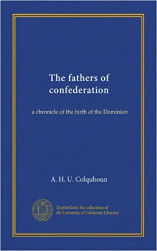 Los mejores ebooks para descargar gratis The fathers of confederation: a chronicle of the birth of the Dominion B0068898KQ (Spanish Edition) PDF