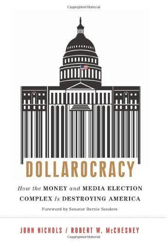 By Robert W McChesney - Dollarocracy (4/24/12) PDF