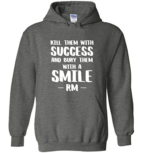 (Kill Them Success Bury Them A Smile RM Quote)