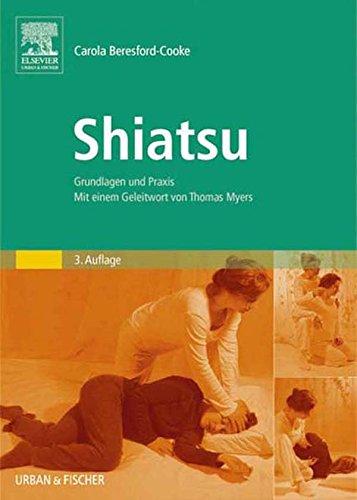 Shiatsu: Grundlagen und Praxis. Mit einem Geleitwort von Thomas Myers (German Edition) - Shiatsu Theory And Practice