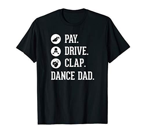 Dance Dad Shirt - Pay Drive Clap T Shirt (Clap Tap)