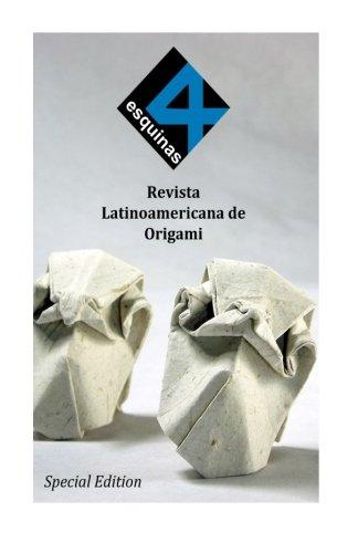 4 Esquinas Revista Latinoamericana de Origami. Edicion Especial. Agosto 2015. (Spanish Edition) [Paul Espinoza] (Tapa Blanda)