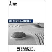 Âme: Les Grands Articles d'Universalis (French Edition)