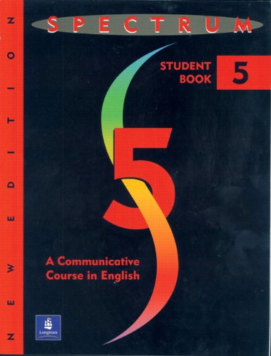 Spectrum:  A Communicative Course in English (Complete Student Book, Level 5, New Edition)