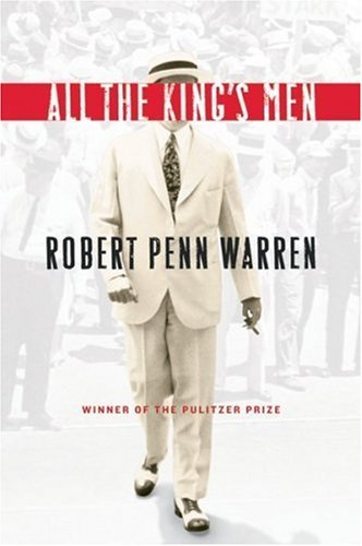 By Robert Penn Warren: All the King's Men