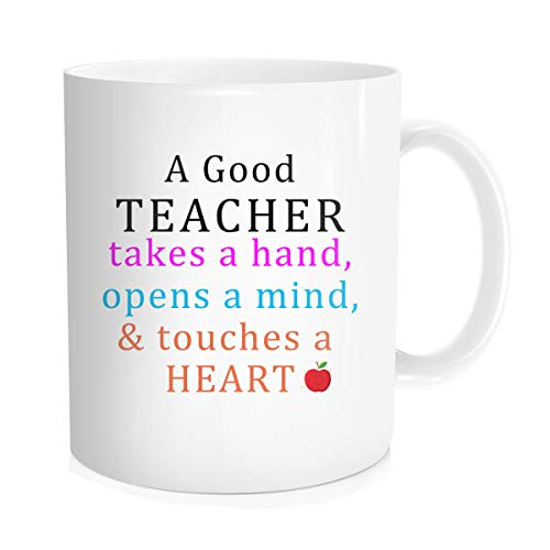 Funny Coffee Mug Tea Cup Inspirational Quote For Men Women - A Good Teacher Takes A Hand Opens A Mind Touches A Heart - Fathers Mothers Teachers Day Gift for Teacher, White Fine Bone Ceramic 11 OZ]()