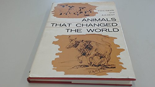 ANIMALS THAT CHANGED THE WORLD: ADAPTED FROM F.E. ZEUNER'S HISTORY OF DOMESTICATED ANIMALS. ()