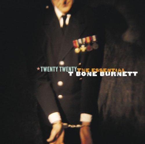 Twenty Twenty: Essential T-Bone Burnett by Burnett,T-Bone (2006-05-23)