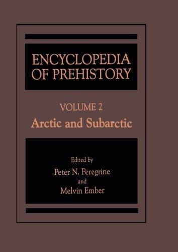 Encyclopedia of Prehistory: Volume 2: Arctic and Subarctic