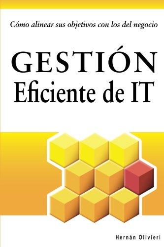 Gestion Eficiente de IT: como alinear sus objetivos con los del negocio (Spanish Edition) [Hernan Olivieri] (Tapa Blanda)