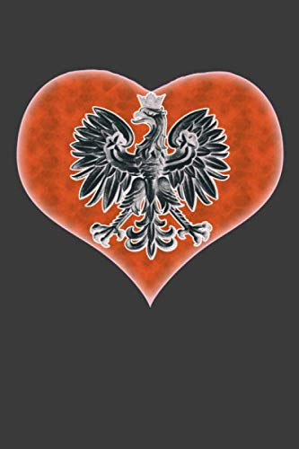 Polish Eagle in a Heart: The Polish Pride Lined Notebook