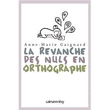 REVANCHE DES NULS EN ORTHOGRAPHE (LA)