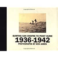 Surfing San Onofre to Point Dume: 1936-1942 by