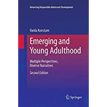 Emerging and Young Adulthood: Multiple Perspectives, Diverse Narratives