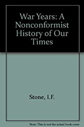 The War Years, 1939-1945 (A Nonconformist History of Our Times)