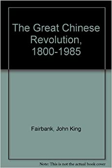 The Great Chinese Revolution, 1800-1985