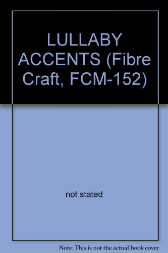 Lullaby Accents (LULLABY ACCENTS (Fibre Craft, FCM-152))