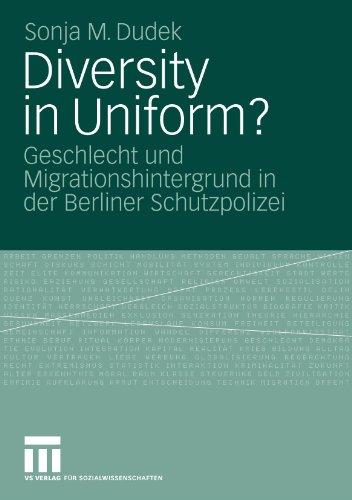 Diversity in Uniform?: Geschlecht und Migrationshintergrund in der Berliner Schutzpolizei (German Edition)