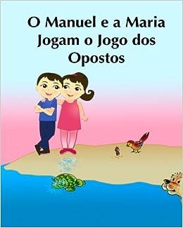 Amazon.com: O Manuel e a Maria Jogam o Jogo dos Opostos ...